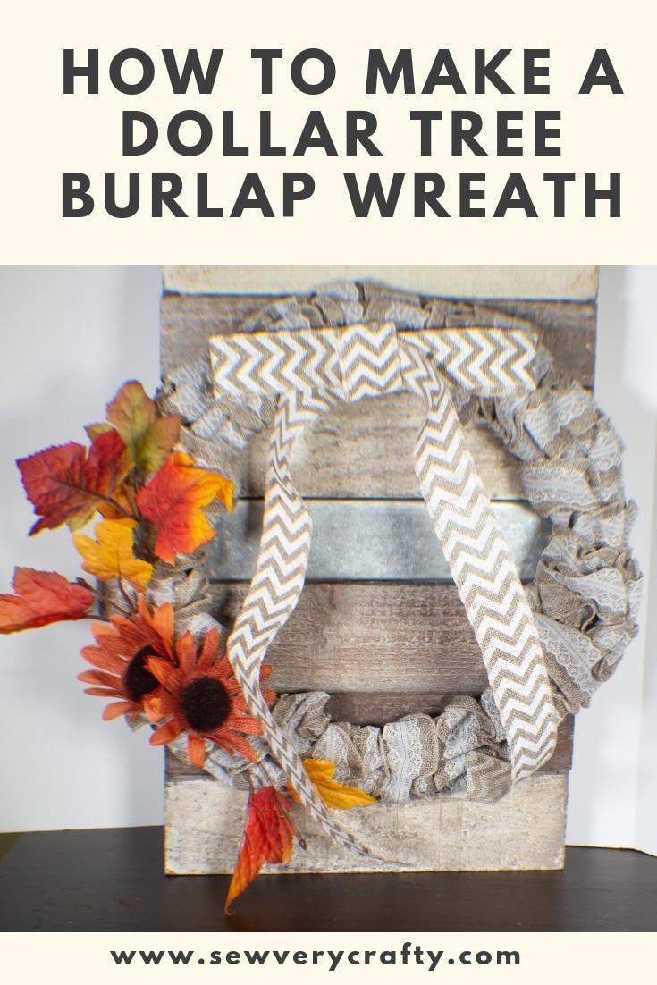 How To Make A Dollar Tree Burlap Wreath Sew Very Crafty